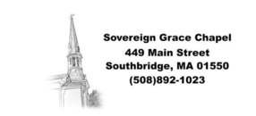Sovereign Grace Chapel in Southbridge,MA 01550