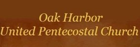 Oak Harbor United Pentecostal Church in Oak Harbor,WA 98277