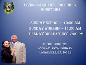 Living Sacrifice for Christ Ministries, Inc. in Loganville,GA 30052-2640