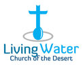 Living Water Church of the Desert in Palm Springs,CA 92264