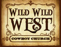 Wild Wild West Cowboy Church  in Ft. Forth,TX 76116