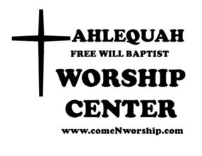 Tahlequah Free Will Baptist Worship Center in Tahlequah,OK 74464-0514