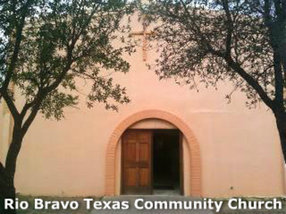 Rio Bravo Texas Community Church in Laredo,TX 78046-8608