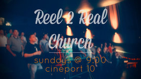 Reel 2 Real Church